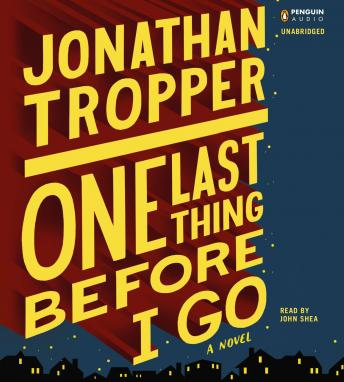 One Last Thing Before I Go, Jonathan Tropper