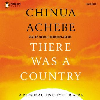 Download There Was A Country: A Personal History of Biafra by Chinua Achebe