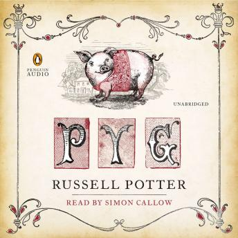Pyg: The Memoirs of Toby, the Learned Pig, Russell Potter