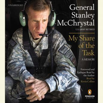 My Share of the Task: A Memoir, General Stanley McChrystal