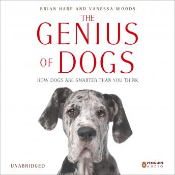 Download Genius of Dogs: How Dogs Are Smarter than You Think by Vanessa Woods, Brian Hare