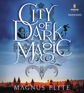 City of Dark Magic: A Novel, Magnus Flyte