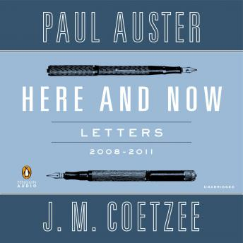 Here and Now: Letters (2008-2011), J. M. Coetzee, Paul Auster