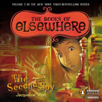 Second Spy: The Books of Elsewhere: Volume 3, Jacqueline West
