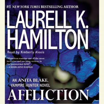 Affliction: An Anita Blake, Vampire Hunter Novel, Laurell K. Hamilton