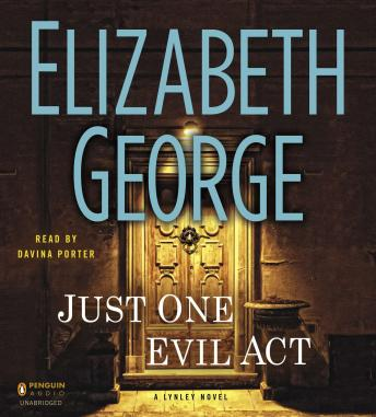 Just One Evil Act: A Lynley Novel, Elizabeth George