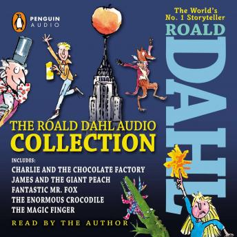 Roald Dahl Audio Collection: Includes Charlie and the Chocolate Factory, James & the Giant Peach, Fantastic Mr. Fox, The Enormous Crocodile & The Magic Finger, Roald Dahl