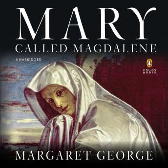 Mary, Called Magdalene, Margaret George