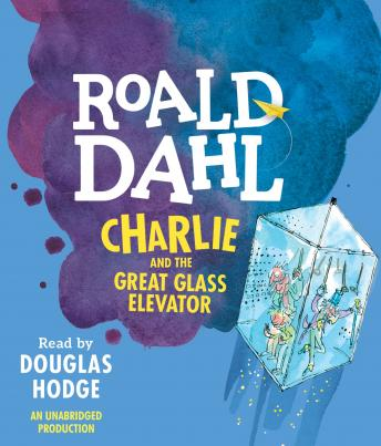 Charlie and the Great Glass Elevator, Roald Dahl