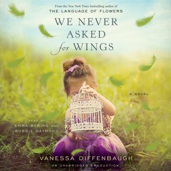 We Never Asked for Wings: A Novel, Vanessa Diffenbaugh