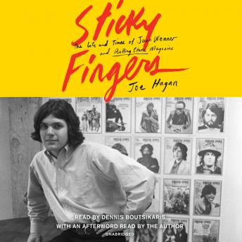 Sticky Fingers: The Life and Times of Jann Wenner and Rolling Stone Magazine, Joe Hagan