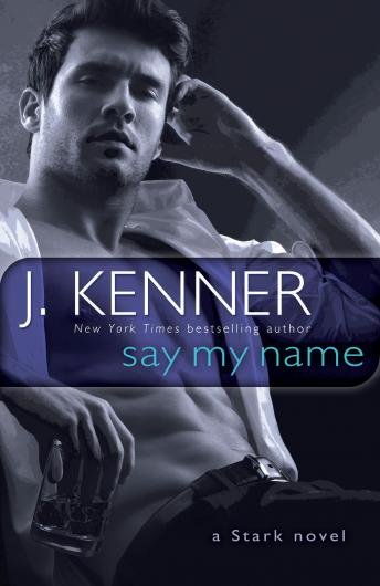 Say My Name, J. Kenner