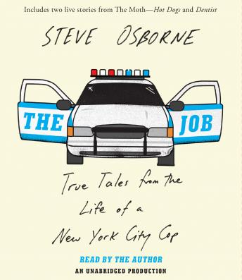 Job: True Tales from the Life of a New York City Cop, Steve Osborne