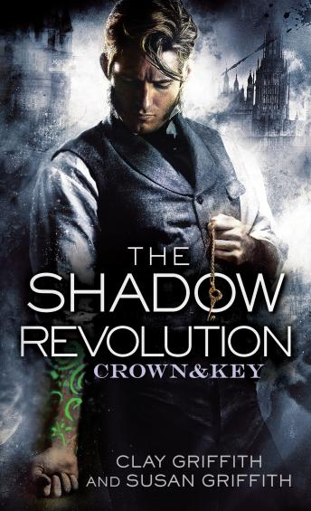 Shadow Revolution: Crown & Key, Susan Griffith, Clay Griffith