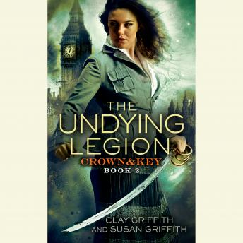 Undying Legion: Crown & Key, Susan Griffith, Clay Griffith