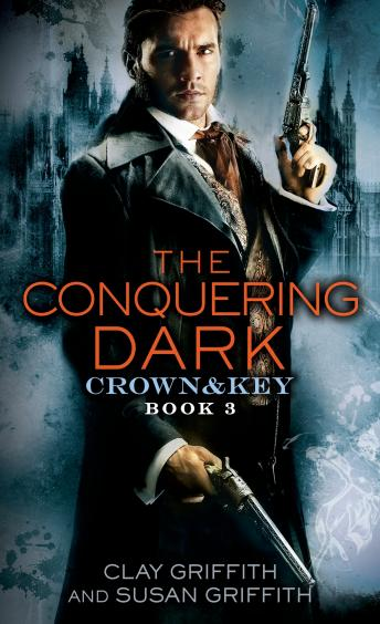 Conquering Dark: Crown & Key, Susan Griffith, Clay Griffith