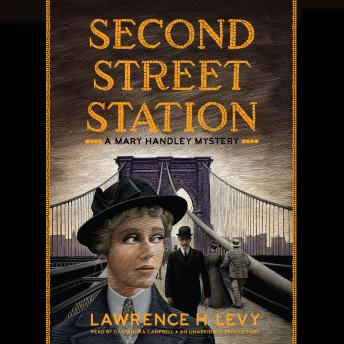 Second Street Station: A Mary Handley Mystery, Lawrence H. Levy