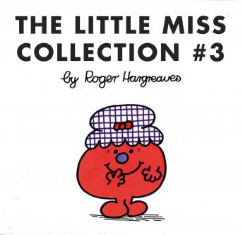 Little Miss Collection #3: Little Miss Magic; Little Miss Lucky; Little Miss Contrary; Little Miss Trouble and the Mermaid; Little Miss Fickle; and 4 more, Roger Hargreaves