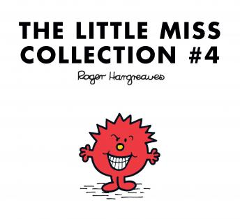 Little Miss Collection #4: Little Miss Princess; Little Miss Sunshine and the Wicked Witch; Little Miss Whoops; Little Miss Scary; Little Miss Late; Little Miss Bad; and 2 more, Roger Hargreaves