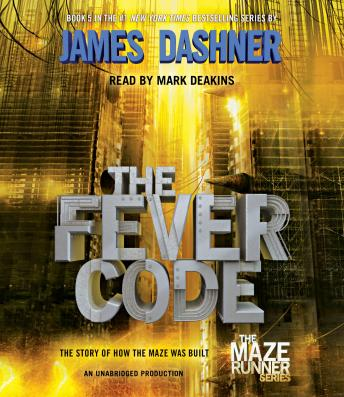 Fever Code (Maze Runner, Book Five; Prequel), James Dashner