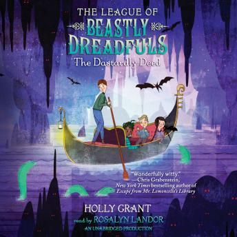 League of Beastly Dreadfuls Book 2: The Dastardly Deed, Holly Grant