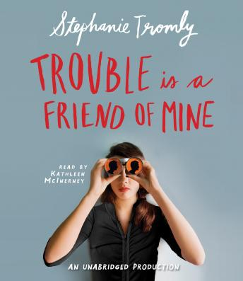 Trouble is a Friend of Mine, Stephanie Tromly