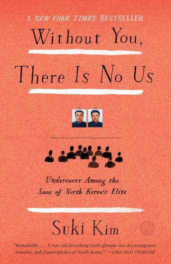 Download Without You, There Is No Us: My Time with the Sons of North Korea's Elite by Suki Kim