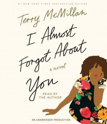 I Almost Forgot About You: A Novel, Terry McMillan