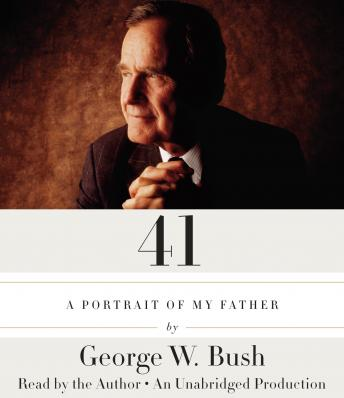 41: A Portrait of My Father, George W. Bush