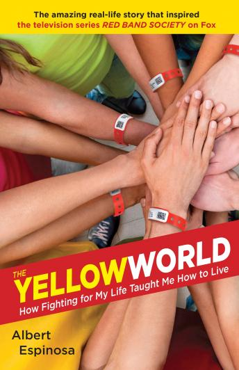 Download Yellow World: How Fighting for My Life Taught Me How to Live by Albert Espinosa