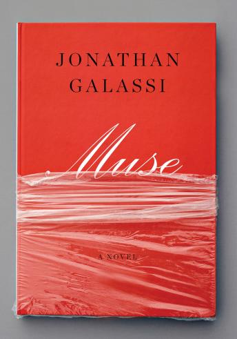 Muse: A novel, Jonathan Galassi