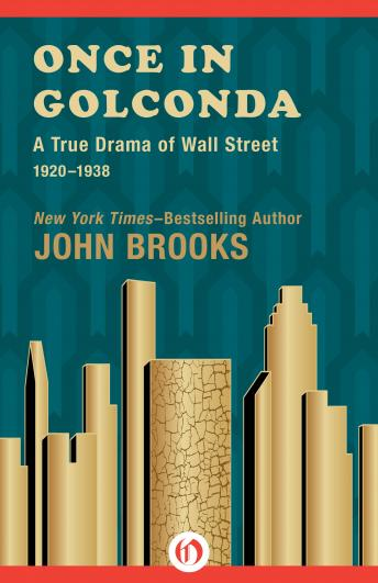 Once in Golconda: A True Drama of Wall Street 1920-1928, John Brooks