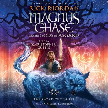 Download Magnus Chase and the Gods of Asgard, Book One: The Sword of Summer by Rick Riordan