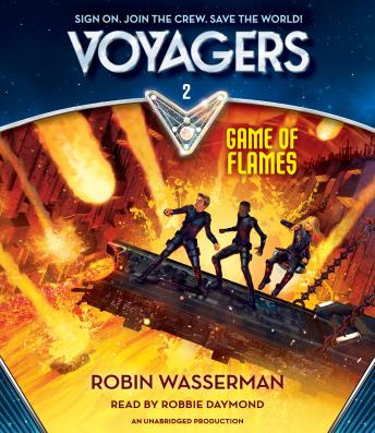 Voyagers: Game of Flames (Book 2), Robin Wasserman