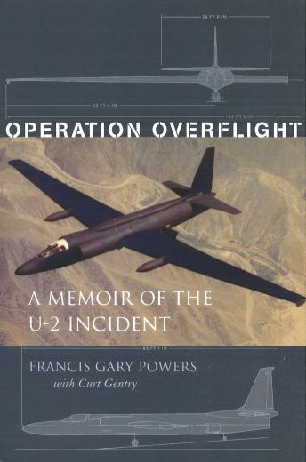 Operation Overflight: A Memoir of the U-2 Incident, Francis Gary Powers, Curt Gentry