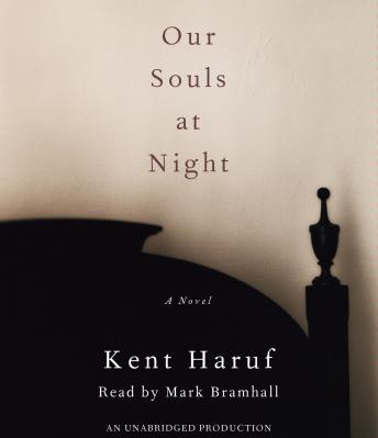 Our Souls at Night: A novel, Kent Haruf