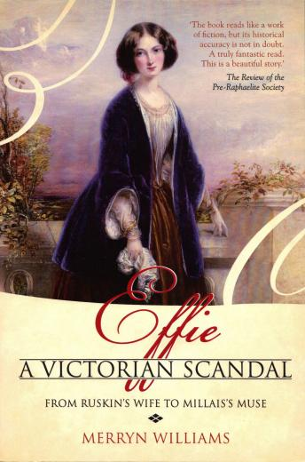 Effie: A Victorian Scandal - From Ruskin's Wife to Millais's Muse sample.