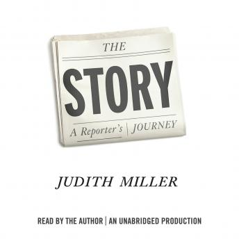 Story: A Reporter's Journey, Judith Miller