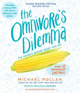 Omnivore's Dilemma: Young Readers Edition, Michael Pollan