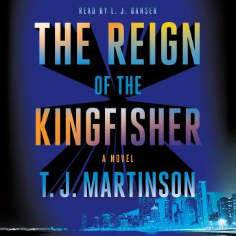 The Reign of the Kingfisher: A Novel