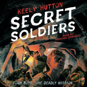 Secret Soldiers: A Novel, Keely Hutton