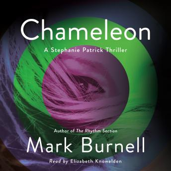 Download Chameleon: A Stephanie Patrick Thriller by Mark Burnell