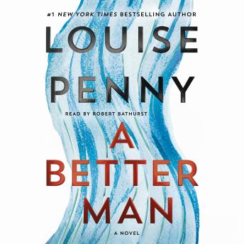 Better Man: A Chief Inspector Gamache Novel, Louise Penny