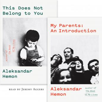Download My Parents: An Introduction / This Does Not Belong to You by Aleksandar Hemon