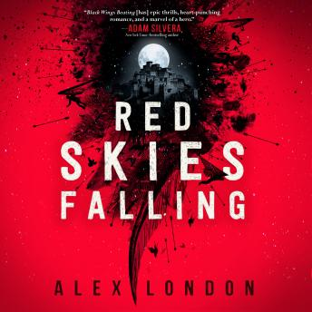 Red Skies Falling, Alex London