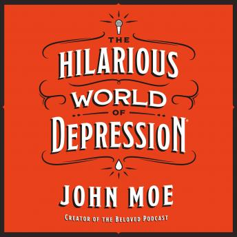Download Hilarious World of Depression by John Moe