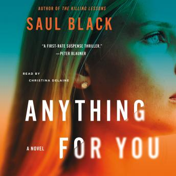 Anything for You: A Novel, Saul Black