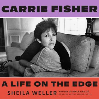 Download Carrie Fisher: A Life on the Edge by Sheila Weller
