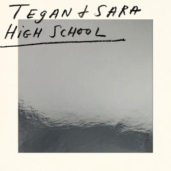 High School, Sara Quin, Tegan Quin