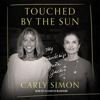 Download Touched by the Sun: My Friendship with Jackie by Carly Simon